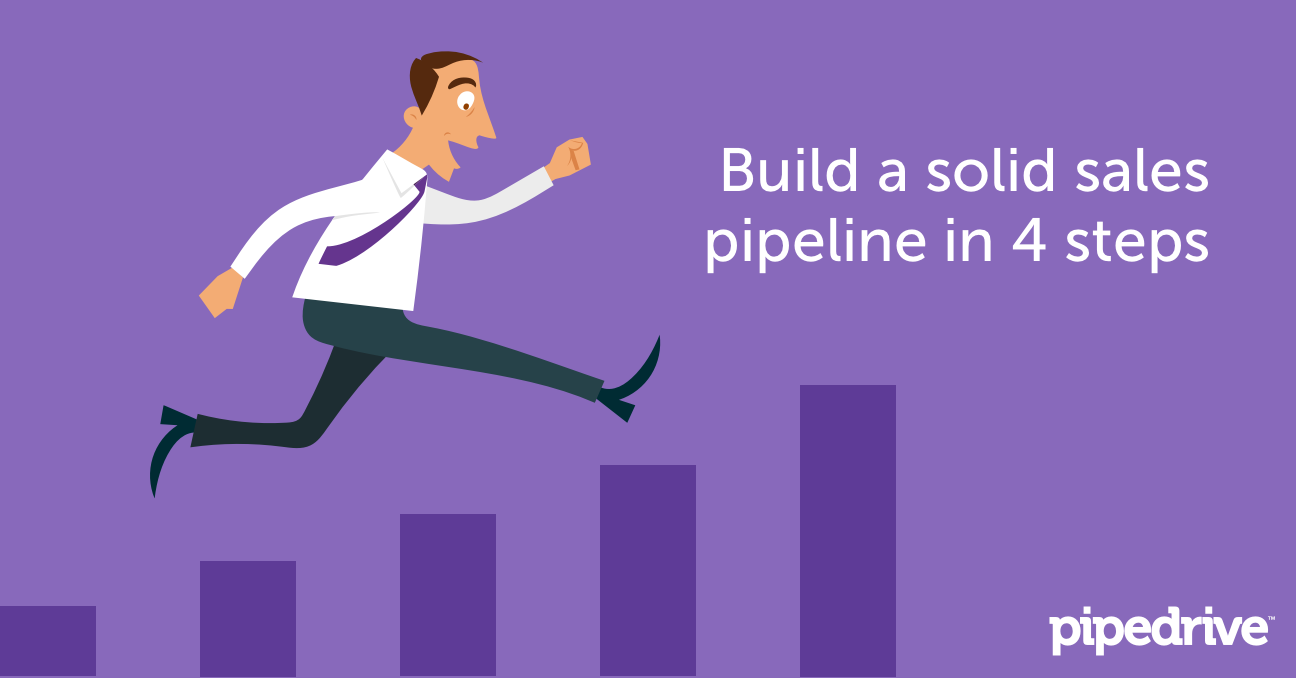 Build a solid sales pipeline