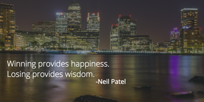 Neil Patel Winning Quote