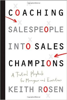 coaching salespeople into champions keith rosen