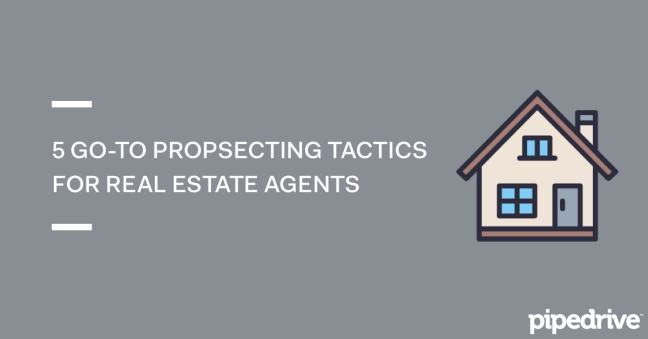 Prospecting Tactics for Real Estate Agents