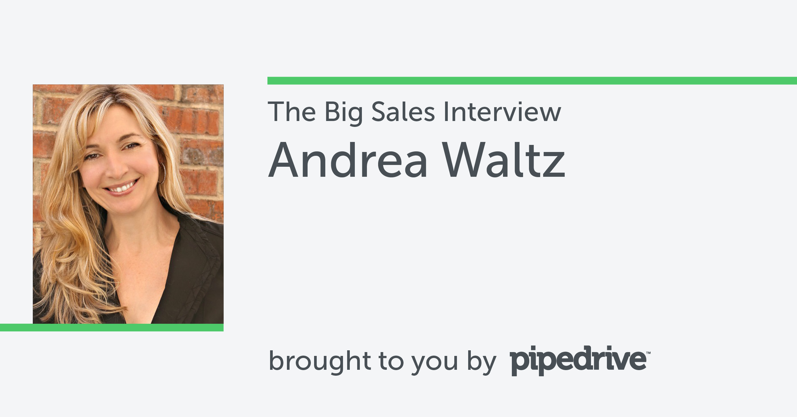 Andrea Waltz Pipedrive Sales Interview